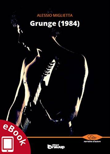 Grunge (1984) (Collana Élite: narrativa d'autore) (Italian Edition)