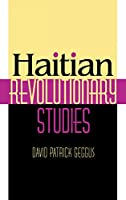 Haitian Revolutionary Studies (Blacks in the Diaspora)