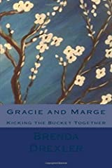 Gracie and Marge: Kicking the Bucket Together Paperback