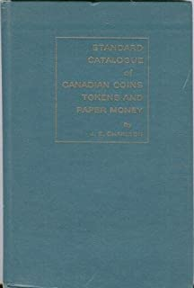 Standard Catalogue of Canadian Coins Tokens and Paper Money