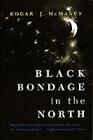 Black Bondage in the North