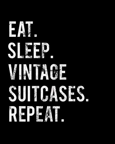 Eat Sleep Vintage Suitcases Repeat: 2020 Monthly Planner For Vintage Suitcases Collector Book 8 in x 10 in 110 Pages Notebook