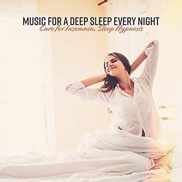 Music for a Deep Sleep Every Night, Cure for Insomnia, Sleep Hypnosis