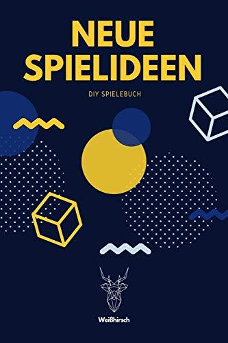 Neue Spielideen - DIY Spielebuch - Weißhirsch: A5 DIY Spielebuch | Brettspiele | Brettspielbuch | Gesellschaftsspiel | Trinkspiel | Partyspiele | ... Kreative, Männer, Frauen und Kinder