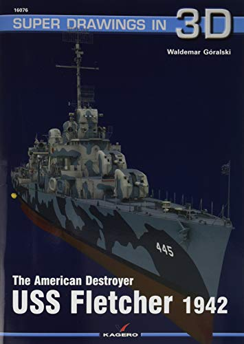 The American Destroyer USS Fletcher 1942: 16076 (Super Drawings in 3D)