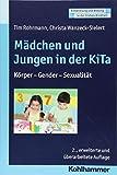 Mädchen und Jungen in der KiTa: Körper - Gender - Sexualität (Entwicklung und Bildung in der Frühen Kindheit)