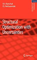 Structural Optimization with Uncertainties (Solid Mechanics and Its Applications (162))