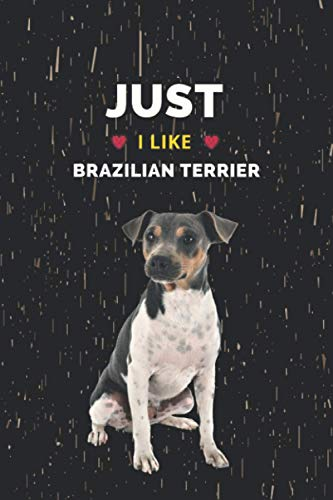 Brazilian Terrier: Just I Like Brazilian Terrier: Notebook/Journal Mate Cover Blank Lined Ruled 6x9 100 Pages.