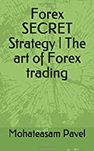 Forex SECRET Strategy   The art of Forex trading