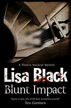 Blunt Impact (Theresa MacLean series Book 5) by [Lisa Black]