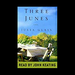 Three Junes     A Novel              By:                                                                                                                                 Julia Glass                               Narrated by:                                                                                                                                 John Keating                      Length: 13 hrs and 59 mins     1,509 ratings     Overall 3.5