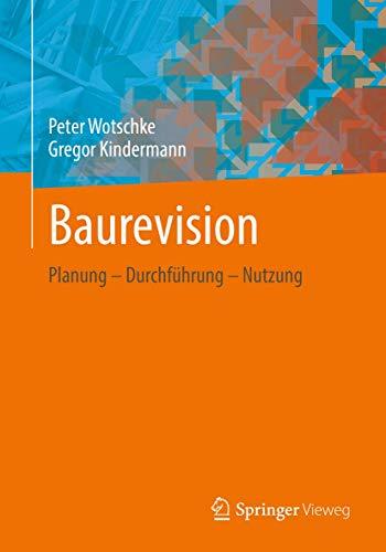 Baurevision: Planung – Durchführung – Nutzung (German Edition)