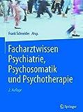 Facharztwissen Psychiatrie, Psyc...