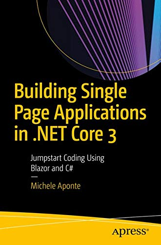 Image OfBuilding Single Page Applications In .NET Core 3: Jumpstart Coding Using Blazor And C#