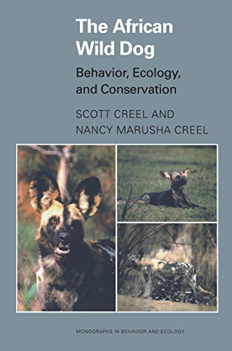 The African Wild Dog: Behavior, Ecology, and Conservation (Monographs in Behavior and Ecology)