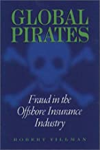 Global Pirates: Fraud in the Offshore Insurance Industry (Northeastern Series On White-Collar And)