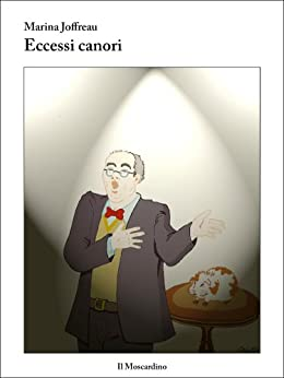 Eccessi canori (Italian Edition) by [Marina Joffreau]