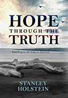 Hope Through the Truth: Standing in the Gap in America