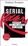 SERIAL KILLERS. Enquête sur les tueurs en série, Edition 1999 - Grasset - 13/10/1999