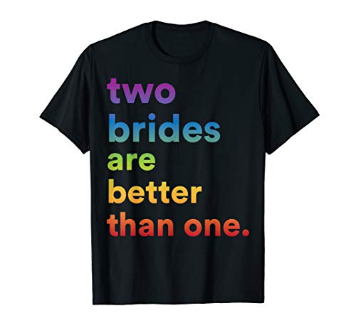 Two Brides Rainbow Pride T-Shirt