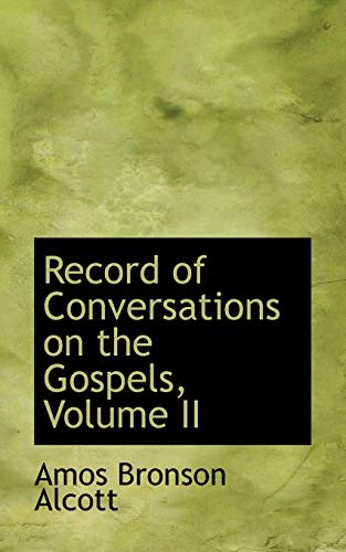 Record of Conversations on the Gospels, Volume II