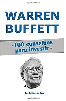 Paperback Warren Buffett, 100 Conselhos para Investir: e tornar-se Rico (Portuguese Edition) [Portuguese] Book