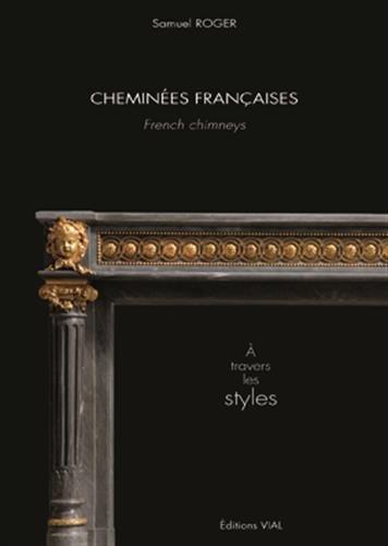 Cheminées françaises. À travers les styles