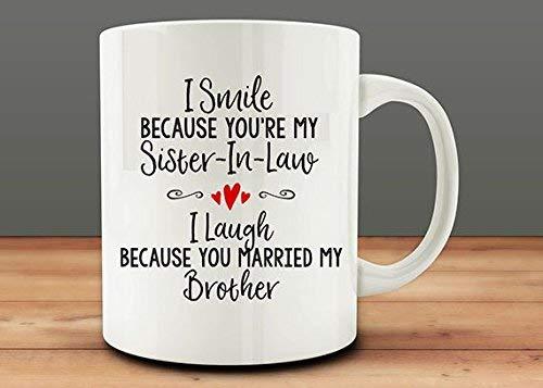 N\A Regalo de cuñada, sonrío Porque Eres mi cuñada, me río Porque te casaste con mi Hermano Taza, Divertida Taza de cuñada (M921-rts)
