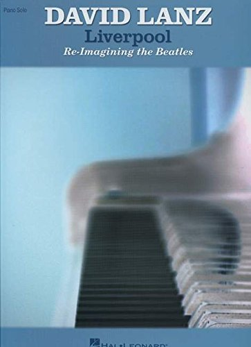 Liverpool - Re-Imagining the Beatles (Piano Solo)
