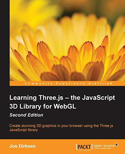 Download Learning Three.js – the JavaScript 3D Library for WebGL - Second Edition 1784392219