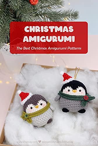 Christmas Amigurumi: The Best Christmas Amigurumi Patterns: The Best Christmas Amigurumi Patterns (English Edition)