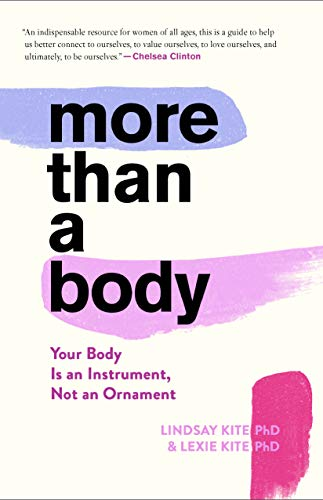 Compare Textbook Prices for More Than a Body: Your Body Is an Instrument, Not an Ornament  ISBN 9780358229247 by Kite, Dr. Lexie,Kite, Dr. Lindsay