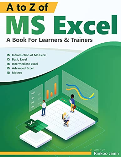 A To Z Of MS EXCEL: A Book For Learners & Trainers