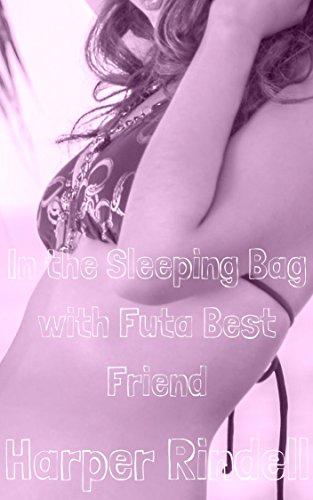 In the Sleeping Bag with Futa Best Friend