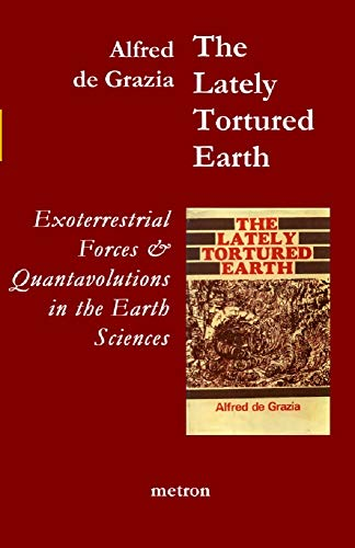 The Lately Tortured Earth: Exoterrestrial forces and Quantavolutions in the Earth Sciences (English Edition)