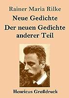 Neue Gedichte / Der neuen Gedichte anderer Teil (Grossdruck)