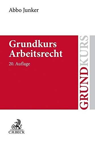 Grundkurs Arbeitsrecht (Grundkurse)