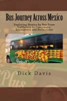 Bus Journey Across Mexico 1932245065 Book Cover