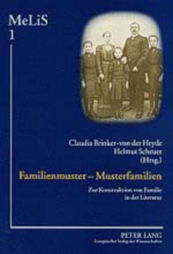 Familienmuster – Musterfamilien: Zur Konstruktion von Familie in der Literatur (MeLiS. Medien – Literaturen – Sprachen in Anglistik/Amerikanistik, Germanistik und Romanistik, Band 1)