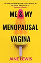 ME & MY MENOPAUSAL VAGINA: Living with Vaginal Atrophy