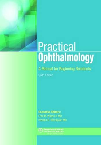 Practical Ophthalmology: A Manual for Beginning Residents, 6th Edition
