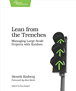 Lean from the Trenches: Managing Large-Scale Projects with Kanban (English Edition) por [Henrik Kniberg]