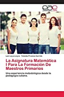 La Asignatura Matemática I Para La Formación De Maestros Primarios