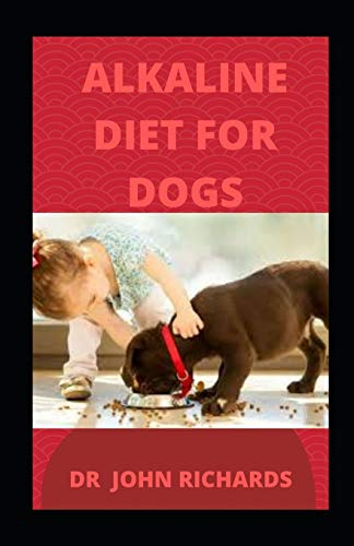 Alkaline diet for Dogs: How Alkaline diet can effectively boost your Dog health