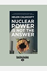 Nuclear Power is Not the Answer Paperback