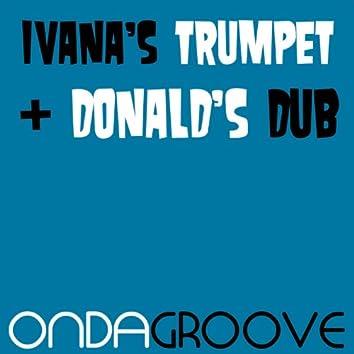 Ivana's Trumpet / Donald's Dub