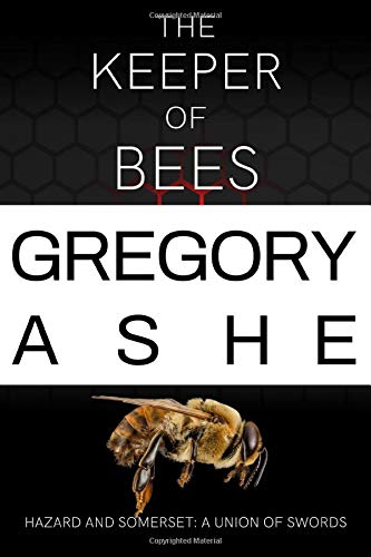 The Keeper of Bees (Hazard and Somerset: A Union of Swords)