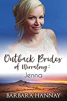 Jenna (Outback Brides of Wirralong Book 3) by [Barbara Hannay]