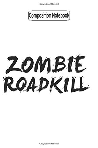 Composition Notebook: Zombie Roadkill Fastlane Design Zombie Zombie Minecraft Diary Books Apocalypse Notebook Journal/Notebook Blank Lined Ruled 6x9 100 Pages