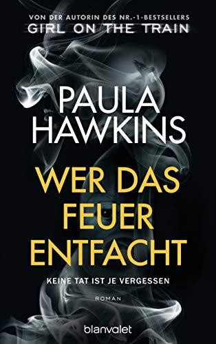 Buchseite und Rezensionen zu 'Wer das Feuer entfacht - Keine Tat ist je vergessen' von Paula Hawkins